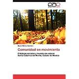Comunidad en movimiento: Prácticas sociales y mundos de vida en Santa Catarina del Monte, Estado de México