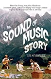 img - for The Sound of Music Story: How One Young Nun, One Handsome Austrian Captain, and Seven Singing Von Trapp Children Inspired the Most Beloved Film of All Time book / textbook / text book
