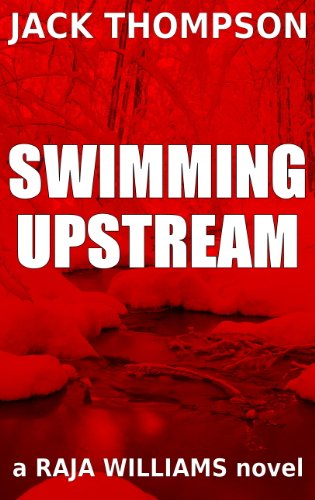 Book: Swimming Upstream (Raja Williams Series) by Jack Thompson