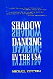 Michael Ventura Shadow Dancing in the USA