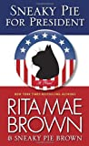 Sneaky Pie for President: A Novel (Mrs. Murphy) (0345530470) by Brown, Rita Mae