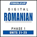 Romanian Phase 1, Unit 21-25: Learn to Speak and Understand Romanian with Pimsleur Language Programs  by Pimsleur