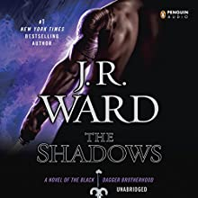 The Shadows: A Novel of the Black Dagger Brotherhood (       UNABRIDGED) by J.R. Ward Narrated by Jim Frangione
