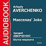 Maecenas' Joke [Russian Edition] | Arkady Averchenko