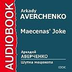 Maecenas' Joke [Russian Edition] | Arkady Averchenko