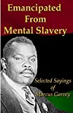 Emancipated From Mental Slavery: Selected Sayings of Marcus Garvey