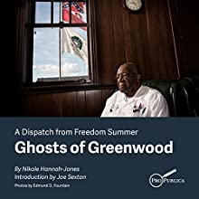Ghosts of Greenwood: Dispatches from Freedom Summer (       UNABRIDGED) by Nikole Hannah-Jones Narrated by Lisa Renee Pitts