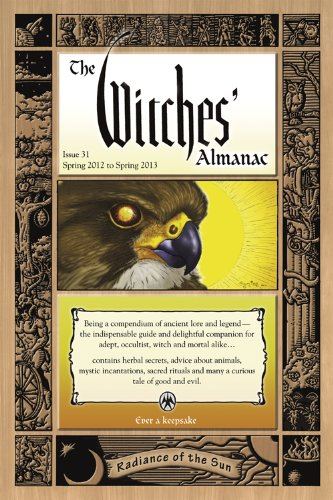 The Witches' Almanac, Issue 31: Spring 2012-Spring 2013: Radiance of the Sun (Witches' Almanac: Complete Guide to Lunar Harmony)