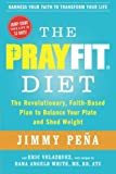 img - for The PrayFit Diet: The Revolutionary, Faith-Based Plan to Balance Your Plate and Shed Weight book / textbook / text book