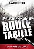 Gaston Leroux- Rouletabille - Les aventures compl�tes