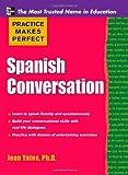 Practice Makes Perfect: Spanish Conversation (Practice Makes Perfect Series)