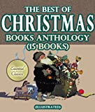 The Best of Christmas Books Anthology (15 books) (Illustrated)