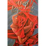 Apart From Loveby Uvi Poznansky