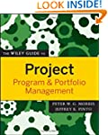 The Wiley Guide to Project, Program,...