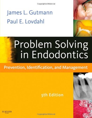 Problem Solving In Endodontics: Prevention, Identification And Management, 5E