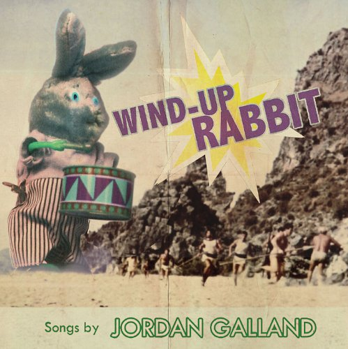 Jordan Galland - Wind-Up Rabbit