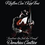Rhythm Can't Keep Time: Sometimes Love Just Ain't Enough | Deondriea Cantrice