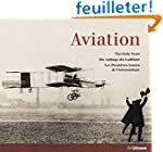 Aviation : Les Premi�res Ann�es de l'...