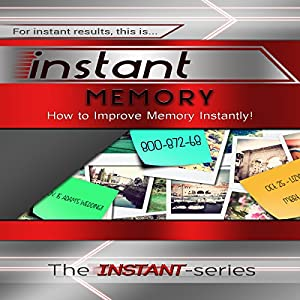 Instant Memory: How to Improve Memory Instantly Audiobook