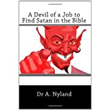 A Devil of a Job to Find Satan in the Bible ~ A. Nyland