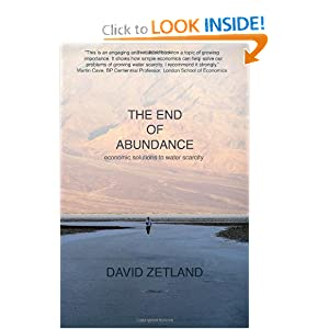 The End of Abundance: economic solutions to water scarcity David Zetland