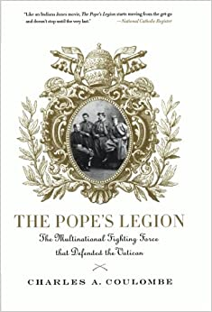 The Pope's Legion - Charles Coulombe