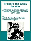 img - for Prepare the Army for War: A Historical Overview of the Army Training and Doctrine Command, 1973 - 1993 by John L. Romjue (2002-09-05) book / textbook / text book