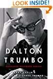 Dalton Trumbo: Blacklisted Hollywood Radical (Screen Classics)