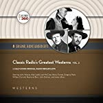 Classic Radio's Greatest Westerns, Vol. 2: The Classic Radio Collection |  Hollywood 360