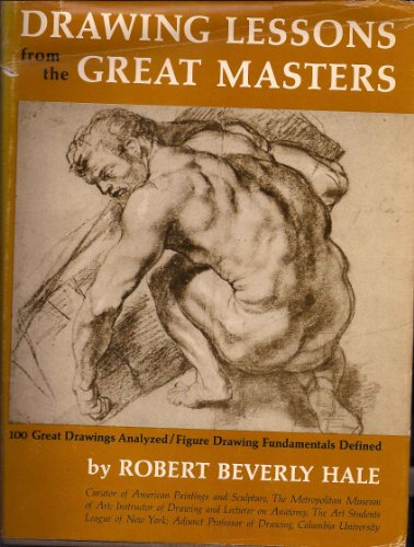 Drawing Lessons from the Great Masters, by Robert Beverly Hale