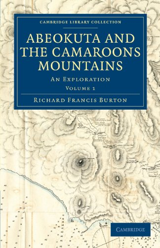 Abeokuta and the Camaroons Mountains: An Exploration (Cambridge Library Collection - African Studies)