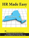 HR Made Easy for New York - The Employers Guide That Answers Every Labor and Employment Law In the State of New York.