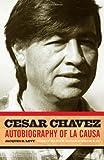 Cesar Chavez: Autobiography of La Causa