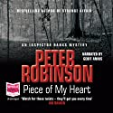 Piece of my Heart Audiobook by Peter Robinson Narrated by Geoff Annis