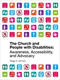 The Church and People with Disabilities: Awareness, Accessibility, and Advocacy
