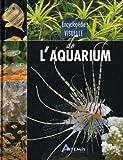 echange, troc Robert Allgayer, Gireg Allain, Thierry Maître-Allain, Alain Breitenstein - Encyclopédie visuelle de l'aquarium