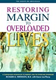 Restoring Margin to Overloaded Lives: A Workbook Based on Margin and The Overload Syndrome