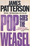Pop Goes the Weasel by Patterson, James (2009)