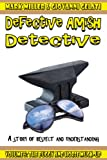 The Defective Amish Detective - Volume 5 - The Buggy And Horse Muck - Up!
