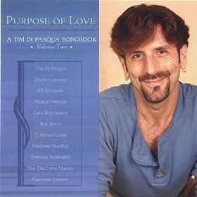 Purpose of Love - a Tim Di Pasqua Songbook Volume Two