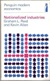 Nationalized Industries (Modern Economic Texts) (014080160X) by Reid, Graham L.