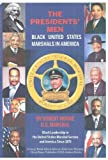 The President's Men: Black United States Marshals in America (The Presidents'Men:, Volume 1) (0615395309) by Robert Moore