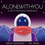 Alone With You: A Sci-Fi Romance Adventure