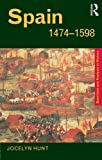Spain 1474-1598 (Questions and Analysis in History)