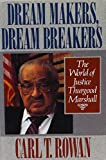 img - for Dream Makers, Dream Breakers: The World of Justice Thurgood Marshall book / textbook / text book