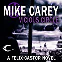 Vicious Circle: A Felix Castor Novel, Book 2 (       UNABRIDGED) by Mike Carey Narrated by Michael Kramer