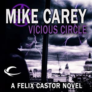 Vicious Circle: A Felix Castor Novel, Book 2 | [Mike Carey]