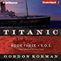 S.O.S: Titanic, Book 3 (       UNABRIDGED) by Gordon Korman Narrated by Michael Page