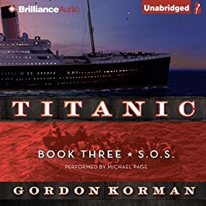 S.O.S: Titanic, Book 3 | [Gordon Korman]
