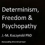 Determinism, Freedom, Psychopathy | J.-M. Kuczynski